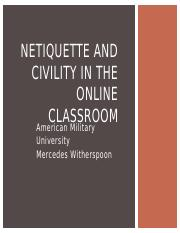 Netiquette and Civility in the Online Classroom Project.pptx