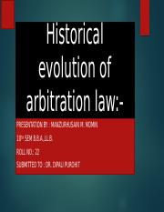Historical evolution of arbitration law.pptx