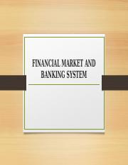 5 FINANCIAL MARKET AND BANKING SYSTEM.pptx