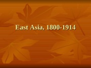 HIST 1020. 13. East Asia, 1700-1914