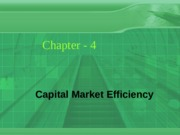 Topic 4 - Efficient Capital Markets and Corporate Financial Decisions