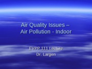 EVPP 111 Lecture - Air Quality Issues - Air Pollution - Indoor - Student - Fall 2010