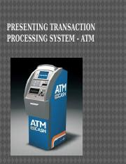 Presenting Transaction Processing System - ATM