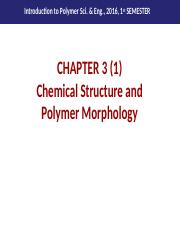 Chapter 3 (1)_Chemical Structure and Polymer Morphology_SYK.pptx