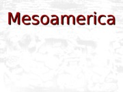 21 Introduction to Mesoamerica