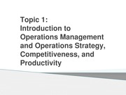 Topic 1_Student_Operations as a Competitive Weapon & Operations Strategy