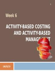 Week 6 - Activity-Based Costing and Activity-Based Management (complete).ppt