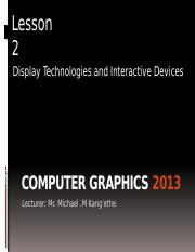 ICS2311_L01 Display Technologies & Interactive Devices.pptx