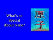What's so Special About Nano