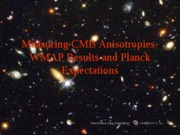 Measuring CMB Anisotropies-WMAP Results and Planck
