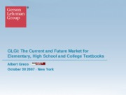 Al Greco - GLGi The Current and Future Market for Elementary, High School and College Textbooks
