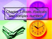 Chapter 7 Roots, Radicals and complex numbers