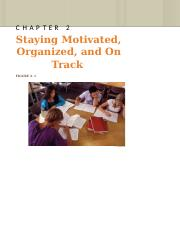 Chapter 2 - Staying Motivated, Organized, On Track.docx