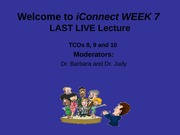 Week 7 LAST LIVE Lecture on TCOs 8 through 10