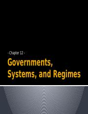 3 - Governments, Systems, and Regimes - Ch. 12.pptx