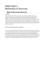 KMGT 643 Marketing of Services - Week 3 DQ