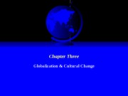 Chapter Three - Globalization and Cultural Change
