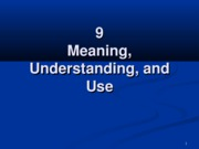 9 Meanign Understanding and Use