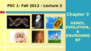 Lecture3_Genes.Evolution.Environment_10.08.12_FINAL.pptx