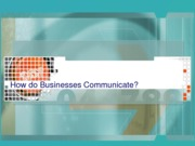 How do businesses communicate (Brief Report)