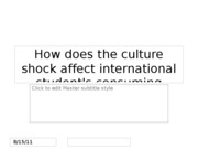 How does the culture shock affect international student's