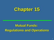 Ch_15_Mutual Funds Regulaions and Operations