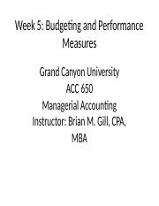 ACC 650 Week 5 - Budgeting and Performance Measures