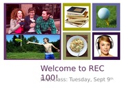 Lecture 1 - Intro to Rec 100