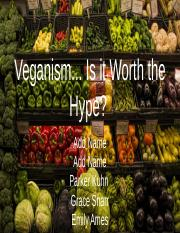 Veganism… Is it Worth the Hype-.pptx