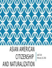 W3L1_Asian American Citizenship and Naturalization.pptx