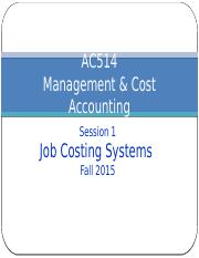 AC514 Lecture Materials (Session 1) - Job Costing (F15) - Concepts  Examples.pptx