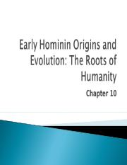 Lecture 10 - Chapter 10 - Early Hominin Origins.ppt