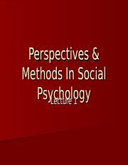 Lecture 1 - Perspectives & Methods in Social Psychology.ppt