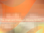 The_Origin_and_History_of_Africana_Studies