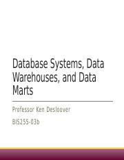 BIS255-03b Database Systems, Data Warehouses, and Data Marts.pptx