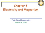 Physics for Future Presidents Fall 2012 Ch. 6 Electricity and Magnetism Lecture