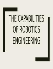 The capabilities of robotics engineering.pptx