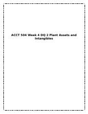 ACCT 504 Week 4 DQ 2 Plant Assets and Intangibles.docx