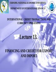 13. FINANCING AND CREDIT FOR EXPORT AND IMPORT