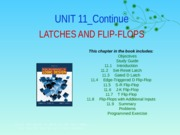 UNIT 11 Latches and Flip-Flops (Continued)