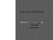 HCR 220 wk 1 due day 5 payment methods presentation