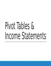 Pivot Tables & Income Statements Week 3 & 4.pptx