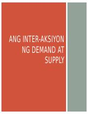 Ang Inter-Aksiyon Ng Demand At Supply.pptx