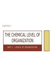 Chapter 2 - The Chemical Level of Organization.pptx