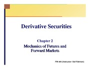 Chapter+2+Slides+Mechanics+of+Futures+and+Forward+Markets