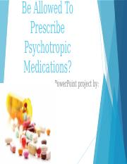 Team_A_Powerpoint_Week_4_Psychologists_And_Psychotropic_Medications.pptx