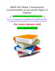 BSHS 425 Week 1 Assignment Commonalities & Successes Paper (2 Papers).doc