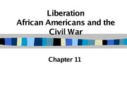 Chapter 11 Liberation African Americans and the Civil War Lecture