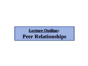 2. Peer Relationships - lecture outline