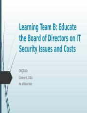 Learning Team B_ Educate the Board of Directors on IT Security Issues and Costs.pptx